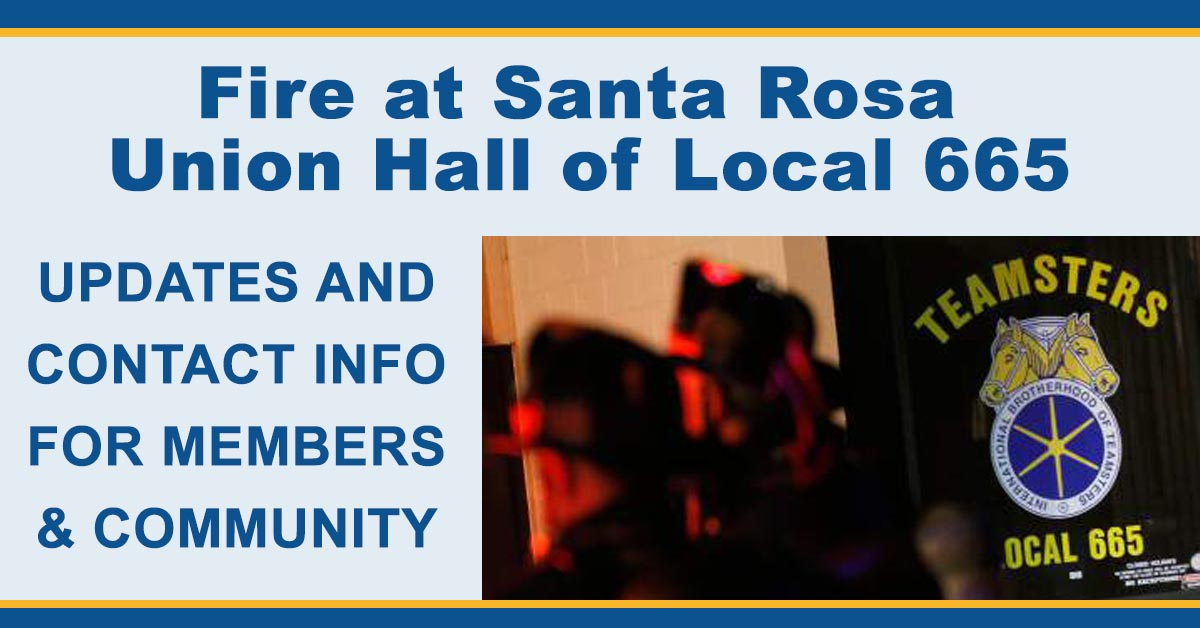 Updated 12 - 6 - Fire at Santa Rosa Union Hall of Local 665